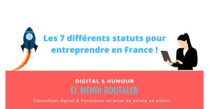 Les 7 différents statuts pour entreprendre en France !